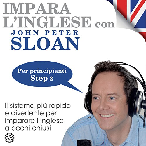 Impara l'inglese con John Peter Sloan - Step 2  Audiolibri