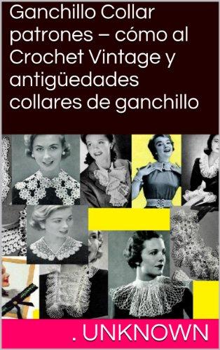 Ganchillo Collar patrones – cómo al Crochet Vintage y antigüedades collares de...