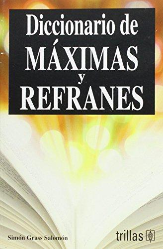 Diccionario de maximas y refranes/Dictionary of Proverbs por Simon Grass Salomon