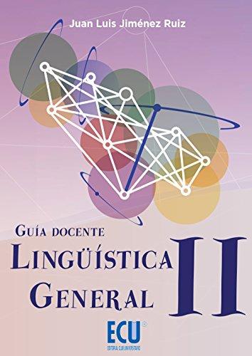 Lingüística General II. Guía docente por Juan Luis Jiménez Ruiz