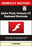 Adobe Flash/Animate CC Keyboard Shortcuts (Shortcut Matters Book 38)