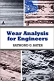 Usato, Wear Analysis for Engineers by R.G. Bayer (30-Dec-2001) usato  Spedito ovunque in Italia