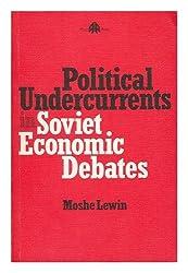 Political Undercurrents in Soviet Economic Debates