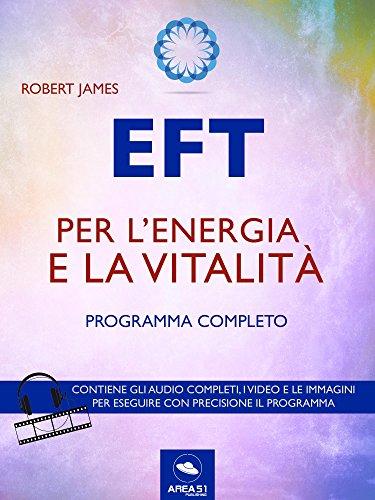 EFT per l'energia e la vitalità: Programma completo (Italian Edition)