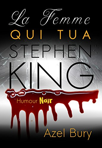 La Femme Qui Tua Stephen King [Pdf/ePub] eBook