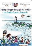 Les aventures de Kazh : Ma famille franco-allemande / Meine deutsch-franzosische familie - 1ere partie