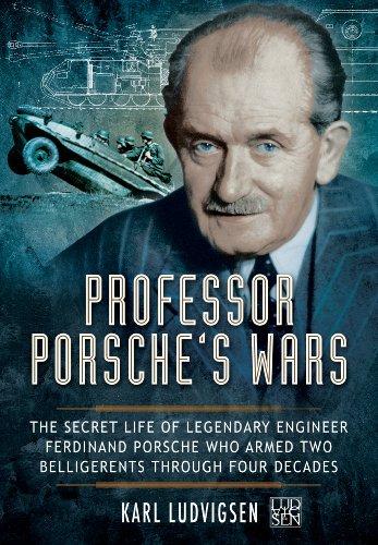 Professor Porsche's Wars: The Secret Life of Legendary Engineer Ferdinand Porsche Who Armed Two Belligerents Through Four Decades por Karl Ludvigsen