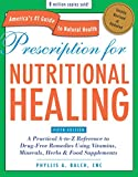 Prescription for Nutritional Healing, Fifth Edition: A Practical A-to-Z Reference to ...