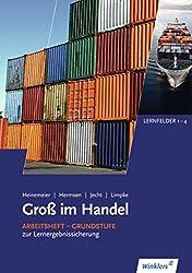 Gross im Handel: Groß im Handel - KMK-Ausgabe: 1. Ausbildungsjahr im Groß- und Außenhandel: Lernfelder 1 bis 4: Arbeitsheft