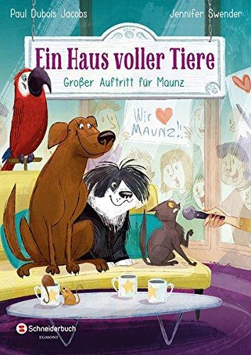 Ein Haus voller Tiere, Band 04: Großer Auftritt für Maunz (Dubois Haus)