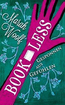 BookLess.Gesponnen aus Gefühlen (BookLessSaga 2) (German Edition) by [Woolf, Marah]