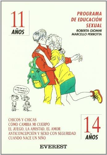 Programa de Educación Sexual 11 años - 14 años: Chicos y Chicas cómo cambia mi cuerpo el juego, la amistad, el amor anticonceptivos y sexo con seguridad cuando nace un niño