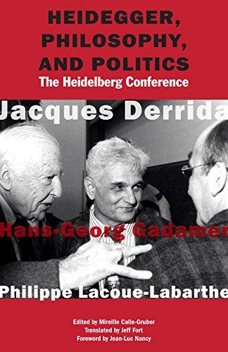 Heidegger, Philosophy, and Politics: The Heidelberg Conference por Jacques Derrida