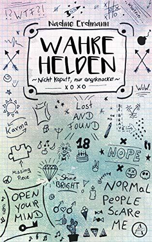 Buchseite und Rezensionen zu 'Wahre Helden: Nicht kaputt, nur angeknackst' von Nadine Erdmann