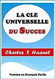 La Clé Universelle du Succès: Version simple en français facile