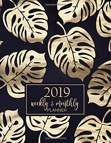 2019 Weekly and Monthly Planner: 12-Month Agenda and Organizer with Inspirational Quotes - Tropical Monstera Leaves Print (Navy and Gold Series, Band 3) -