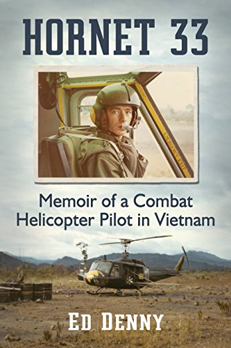Hornet 33: Memoir of a Combat Helicopter Pilot in Vietnam (English Edition)