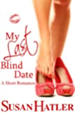 My Last Blind Date (Better Date than Never Series Book 3) (English Edition)
