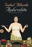 Aphrodite ? Eine Feier der Sinne (insel taschenbuch) - Isabel Allende