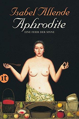 Aphrodite - Eine Feier der Sinne (insel taschenbuch)