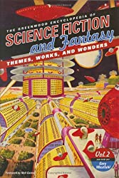 The Greenwood Encyclopedia of Science Fiction and Fantasy: Themes, Works, and Wonders (3 Volumes)