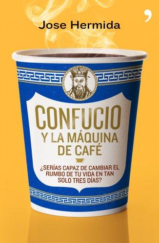 Confucio y la máquina de café (Fabula (temas De Hoy))