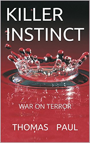 KILLER  INSTINCT: WAR ON TERROR by [PAUL, THOMAS]