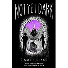 Not Yet Dark (English Edition)