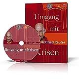 Wilfried Reuter: Umgang mit Krisen: Diese DVD ist ein 2-Kamera Mitschnitt eines öffentlichen Vortrags in der Urania, Berlin im Sept. 2011.