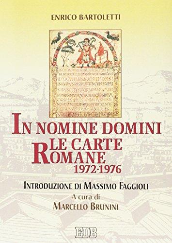 In nomine Domini. Le carte romane (1972-1976) (Giovan Domenico Mansi)