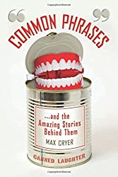 Common Phrases: And the Amazing Stories Behind Them by Max Cryer (2013-06-04)