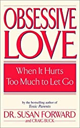 Obsessive Love: When It Hurts Too Much to Let Go by Susan Forward (2002-01-02)