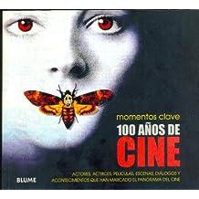 100 Años de cine (Momentos Clave (blume))