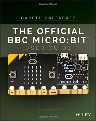The Official BBC micro:bit User Guide por Gareth Halfacree