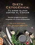 Dieta cetogénica: tu gran aliada contra el cáncer: Recetas cetogénicas...