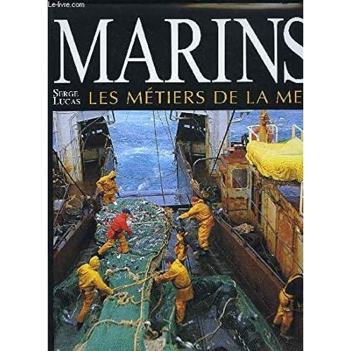 Marins. Les métiers de la mer