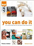 ISBN: 0500515514 - You Can Do It: The Complete B&Q Step-by-Step Book of Home Improvement
