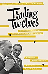 Trading Twelves: Selected Letters of Ralph Ellison and Albert Murray (Vintage)