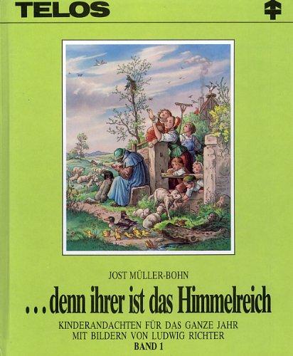 ...denn ihrer ist das Himmelreich, Bd. 1:  1. Vierteljahr