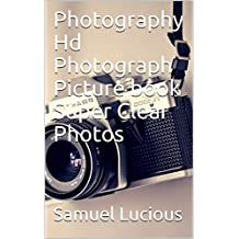 Photography Hd Photograph Picture book Super Clear Photos (English Edition)