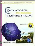 Comunicare l'impresa turistica. Per il biennio postqualifica degli Ist. Professionali. Con CD-ROM