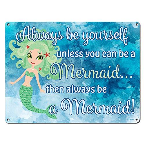 Mädchen-Zimmerdekoration ~ Always be Yourself Unless You Can Be A Mermaid, Then Always Be A Mermaid! Wanddekoration für Teenager, kleine Kinder, Kleinkinder und Babys, 24 Gauge, 30,5 x 40,6 cm