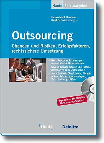 Outsourcing: Chancen und Risiken, Erfolgsfaktoren, rechtssichere Umsetzung (Haufe Fachpraxis)