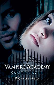 Sangre azul (Vampire Academy 2) de [Mead, Richelle]