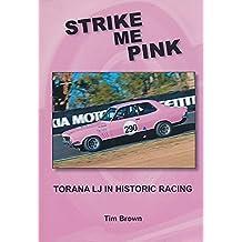 Strike Me Pink: Torana LJ in Historic Racing