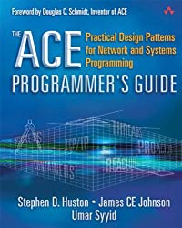 The ACE Programmer's Guide: Practical Design Patterns for Network and Systems Programming