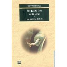 Sor Juana Inés de la Cruz o las trampas de la fe (Seccion de Lengua y Estudios Literarios)