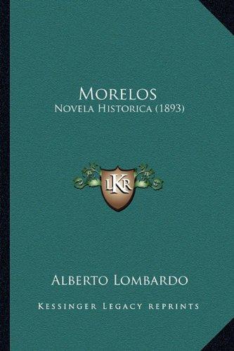 Morelos: Novela Historica (1893)