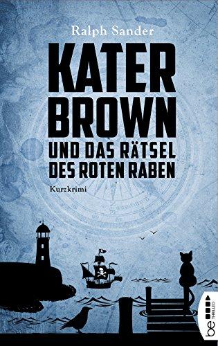 Kater Brown und das Rätsel des Roten Raben: Kurzkrimi (Ein Kater-Brown-Krimi 6)