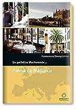 Ein perfektes Wochenende in... Palma de Mallorca - Werner C. Kessler, Nicola Bramigk